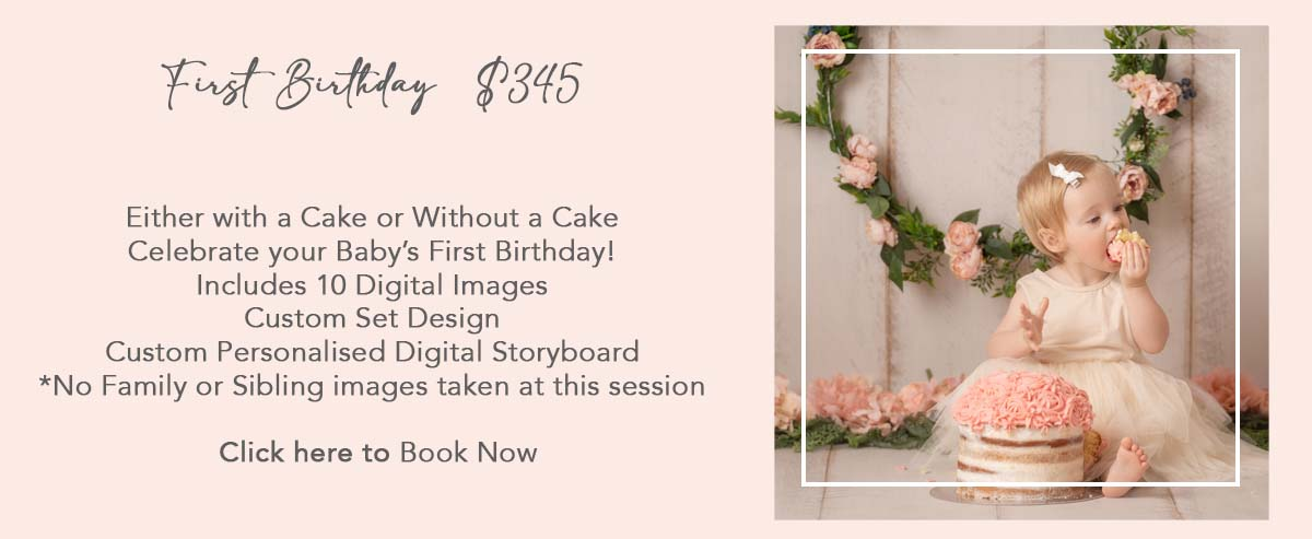 First Birthday Celebration  $345 Either with a Cake or Without a Cake Celebrate your Baby's First Birthday! Includes 10 Digital Images Custom Set Design Custom Personalised Digital Storyboard  *No Family or Sibling images taken at this session